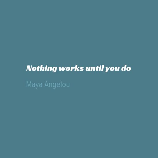 nothingworksuntilyoudo-default